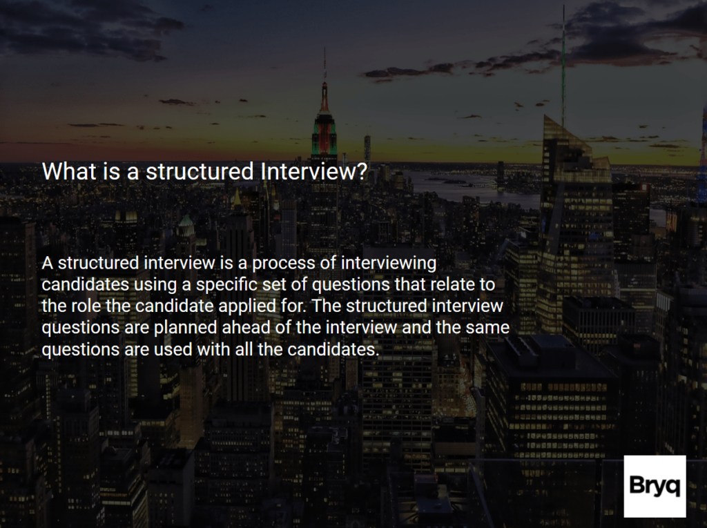 What is a structured interview